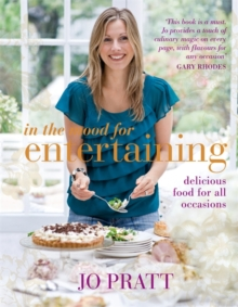 In the Mood for Entertaining : Food for Every Occasion, Hardback