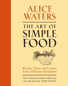 The Art of Simple Food, Hardback