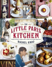 The Little Paris Kitchen : Classic French Recipes with a Fresh and Fun Approach, Hardback Book