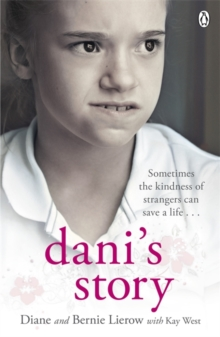 Dani's Story : A Journey from Neglect to Love, Paperback