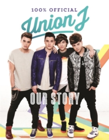 Our Story : Union J 100% Official, Hardback Book