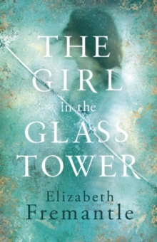 The Girl in the Glass Tower, Hardback