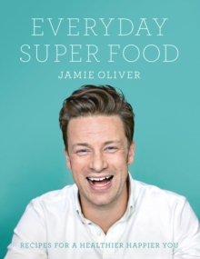 Everyday Super Food, Hardback