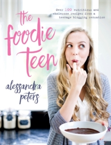 The Foodie Teen, Hardback