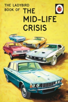 The Ladybird Book of the Mid-Life Crisis, Hardback