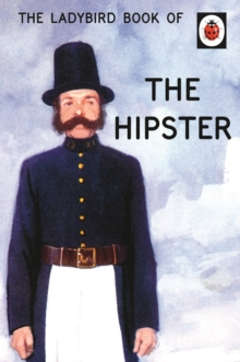 The Ladybird Book of the Hipster, Hardback