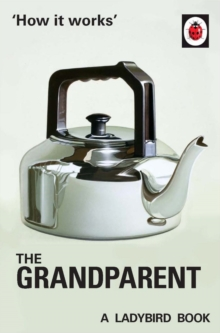 How it Works: The Grandparent, Hardback