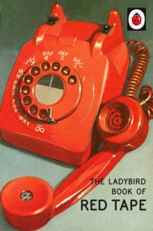 The Ladybird Book of Red Tape, Hardback