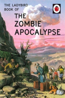 The Ladybird Book of the Zombie Apocalypse, Hardback
