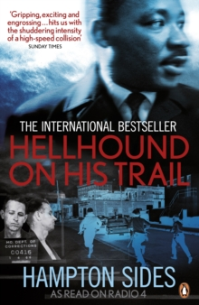 Hellhound on His Trail : The Stalking of Martin Luther King, Jr. and the International Hunt for His Assassin, Paperback