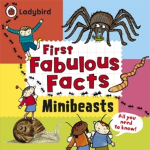 Minibeasts: Ladybird First Fabulous Facts, Paperback