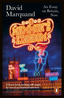 Mammon's Kingdom : An Essay on Britain, Now, Paperback Book