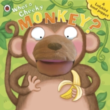 Ladybird Hand Puppet Book: Who's A Cheeky Monkey?, Board book Book