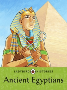 Ladybird Histories: Ancient Egyptians, Paperback Book