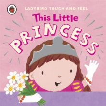 This Little Princess: Ladybird Touch and Feel, Board book