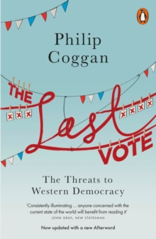 The Last Vote: The Threats To Western Democracy,, Paperback Book