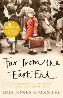 Far from the East End : The Moving Story of an Evacuee's Survival and Search for Home, Paperback