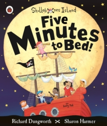 Five Minutes to Bed! A Ladybird Skullabones Island Picture Book, Paperback