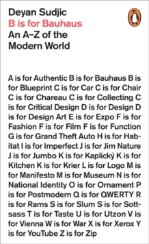 B is for Bauhaus : An A-Z of the Modern World, Paperback