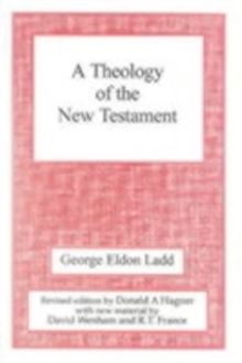 A Theology of the New Testament, Paperback