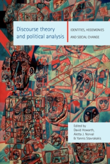 Discourse Theory and Political Analysis : Identities, Hegemoni, Paperback