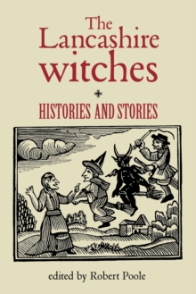 The Lancashire Witches : Histories and Stories, Paperback