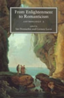 From Enlightenment to Romanticism : Anthology Pt. 1, Paperback Book