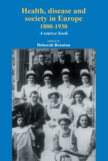 Health, Disease and Society in Europe, 1800-1930 : A Sourcebook, Paperback