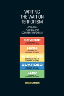 Writing the War on Terrorism : Language, Politics and Counter-terrorism, Paperback