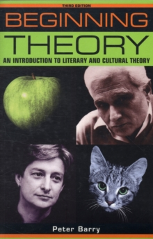Beginning Theory : An Introduction to Literary and Cultural Theory, Paperback