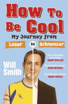 How to be Cool : My Journey from Loser to Schmoozer, Paperback