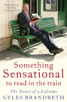Something Sensational to Read in the Train : The Diary of a Lifetime, Paperback