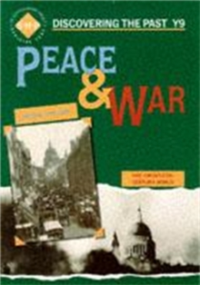 Peace and War: Discovering the Past for Y9, Paperback