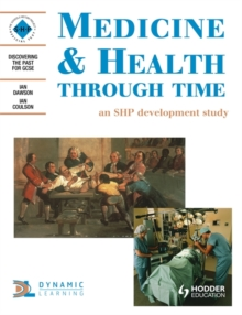 Medicine and Health Through Time: An SHP Development Study : Student's Book, Paperback