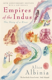 Empires of the Indus : The Story of a River, Paperback Book