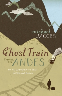 Ghost Train Through the Andes, Paperback
