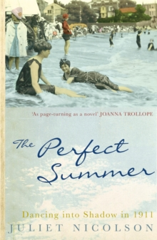 The Perfect Summer : Dancing into Shadow in 1911, Paperback