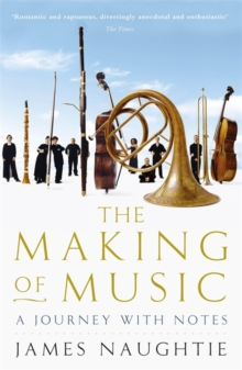 The Making of Music : A Journey with Notes, Paperback