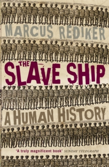 The Slave Ship : A Human History, Paperback