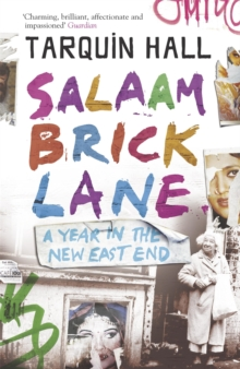 Salaam Brick Lane : A Year in the New East End, Paperback