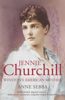 Jennie Churchill : Winston's American Mother, Paperback