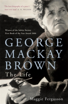 George Mackay Brown : The Life, Paperback