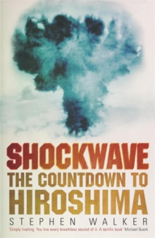 Shockwave : The Countdown to Hiroshima, Paperback Book