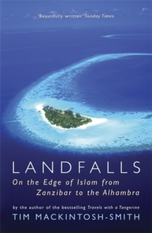 Landfalls : On the Edge of Islam from Zanzibar to the Alhambra, Paperback