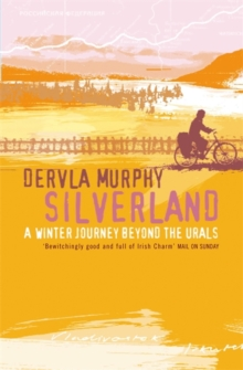 Silverland : A Winter Journey Beyond the Urals, Paperback