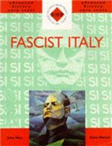 Advanced History Core Text : Fascist Italy, Paperback
