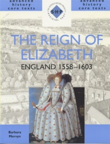 The Reign of Elizabeth : England, 1558-1603, Paperback Book