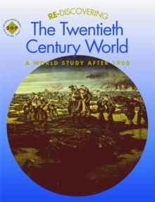 Re-discovering the Twentieth Century World : A World Study After 1900 Students' Book, Paperback