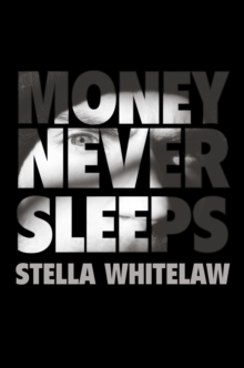 Money Never Sleeps, Hardback Book