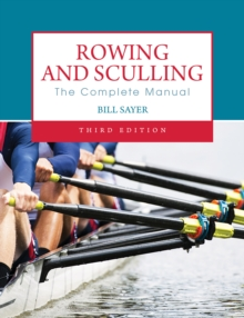 Rowing and Sculling : The Complete Manual, Paperback
